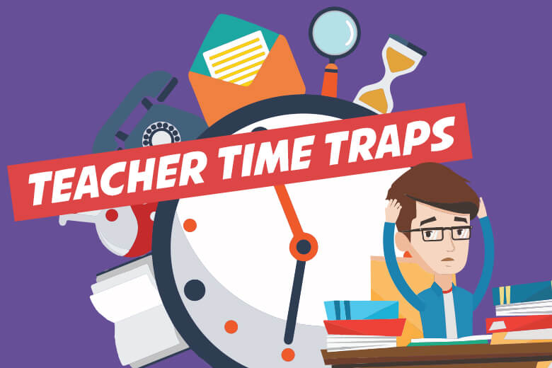 Fix these teacher time traps to take back your evenings